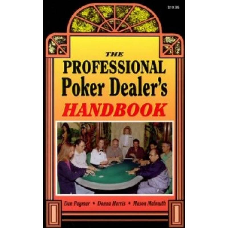 The Professional Poker Dealer S Handbook By Donna Harris